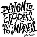design to express not to impress